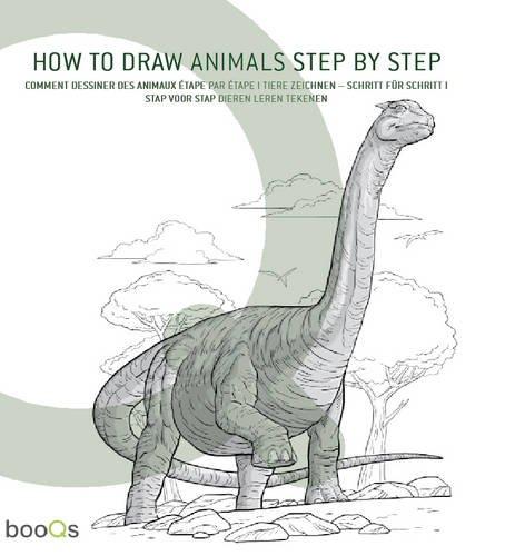9789460650284: How to Draw Animals Step by Step: Schritt für Schritt in 50 Zeichenübungen