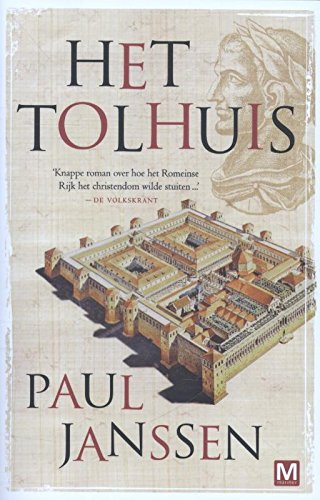 9789460680946: Het tolhuis: het Romeinse Rijk in verval onderneemt nog één poging om het opkomende christendom tot staan te brengen