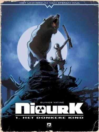 9789460781148: Niourk / 1 het donkere kind / druk 1