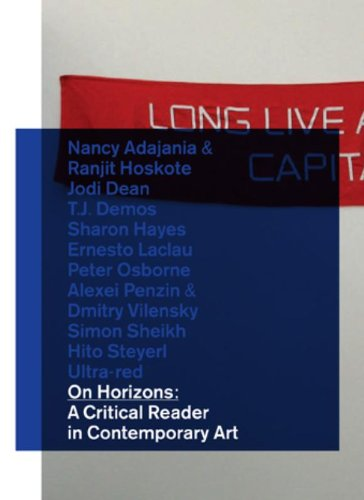 9789460830372: On Horizons: A Critical Reader in Contemporary Art (BAK Critical Reader)