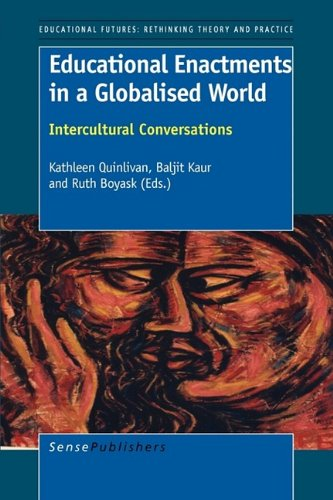 9789460910081: Educational Enactments in a Globalised World (Educational Futures: Rethinking Theory and Practice)