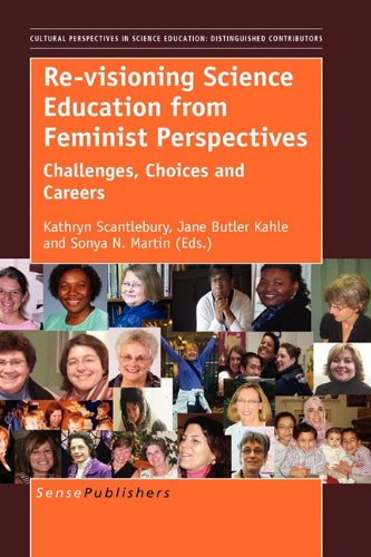 9789460910852: Re-Visioning Science Education from Feminist Perspectives: Challenges, Choices and Careers (Cultural and Historical Perspectives on Science Education /)
