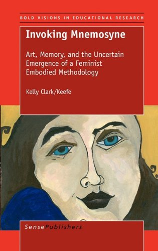 9789460912290: Invoking Mnemosyne: Art, Memory, and the Uncertain Emergence of a Feminist Embodied Methodology (Bold Visions in Educational Research)
