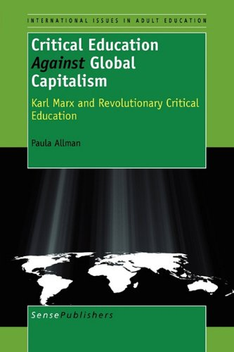 9789460912634: Critical Education Against Global Capitalism: Karl Marx and Revolutionary Critical Education
