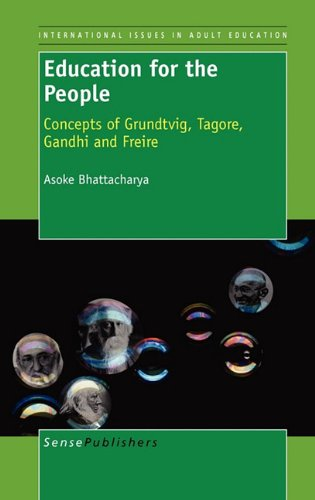 9789460912641: Education for the People: Concepts of Grundtvig, Tagore, Gandhi and Freire (International Issues in Adult Education)