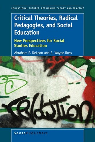 9789460912764: Critical Theories, Radical Pedagogies, and Social Education: New Perspectives for Social Studies Education