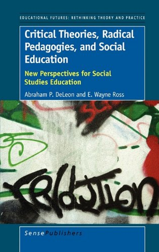 9789460912771: Critical Theories, Radical Pedagogies, and Social Education: New Perspectives for Social Studies Education