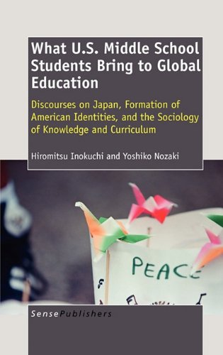 9789460913105: What U.S. Middle School Students Bring to Global Education: Discourses on Japan, Formation of American Identities, and the Sociology of Knowledge and