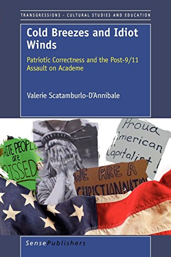 9789460914072: Cold Breezes and Idiot Winds: Patriotic Correctness and the Post-9/11 Assault on Academe