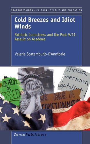 9789460914089: Cold Breezes and Idiot Winds: Patriotic Correctness and the Post-9/11 Assault on Academe