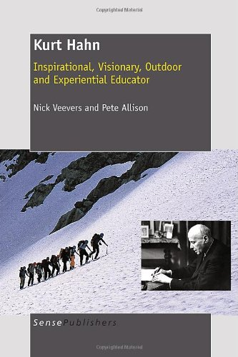 9789460914676: Kurt Hahn: Inspirational, Visionary, Outdoor and Experiential Educator
