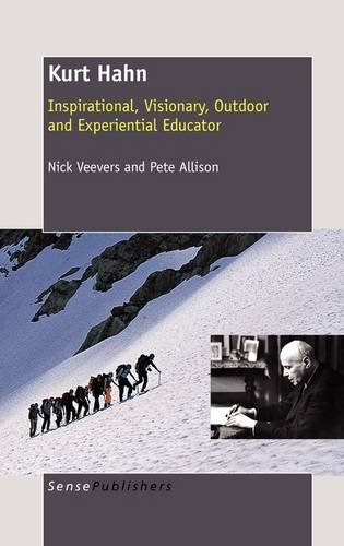 9789460914683: Kurt Hahn: Inspirational, Visionary, Outdoor and Experiential Educator