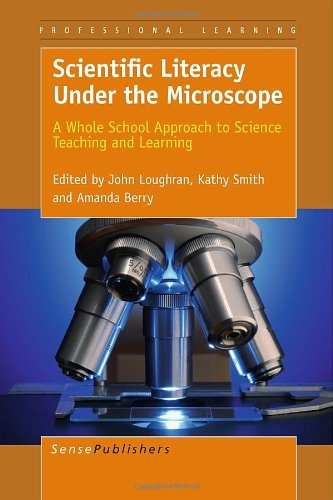 9789460915260: Scientific Literacy Under the Microscope: A Whole School Approach to Science Teaching and Learning (Professional Learning)