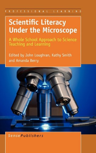 9789460915277: Scientific Literacy Under the Microscope: A Whole School Approach to Science Teaching and Learning (Professional Learning)
