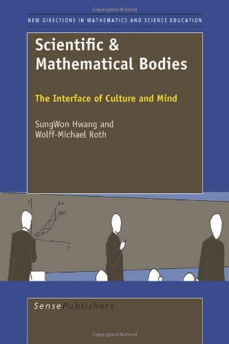 9789460915659: Scientific & Mathematical Bodies: The Interface of Culture and Mind