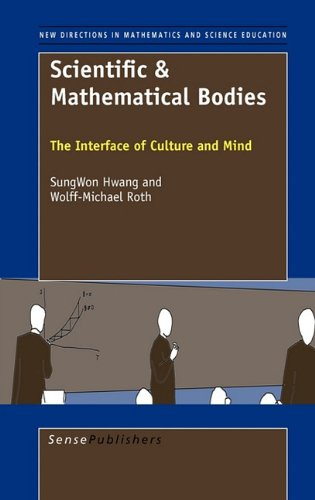 9789460915666: Scientific & Mathematical Bodies: The Interface of Culture and Mind (New Directions in Mathematics and Science Education, Vol. 22)