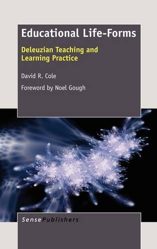 9789460916113: Educational Life-Forms: Deleuzian Teaching and Learning Practice