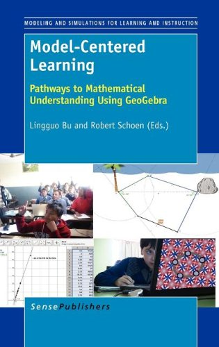 9789460916175: Model-Centered Learning: Pathways to Mathematical Understanding Using GeoGebra (Modeling and Simulation for Learning and Instruction)
