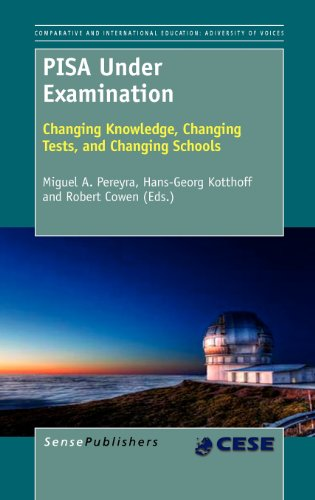 9789460917394: PISA Under Examination: Changing Knowledge, Changing Tests, and Changing Schools (Comparative and International Education / Comparative and In)