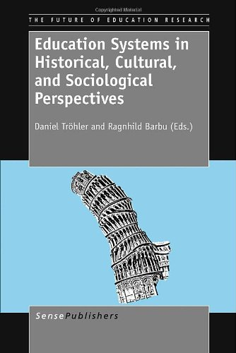 9789460918254: Education Systems in Historical, Cultural, and Sociological Perspectives