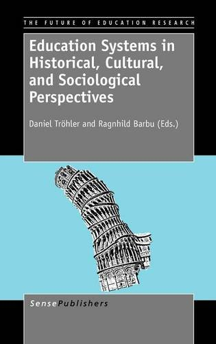 9789460918261: Education Systems in Historical, Cultural, and Sociological Perspectives