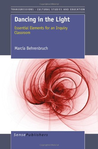 9789460918834: Dancing in the Light: Essential Elements for an Inquiry Classroom