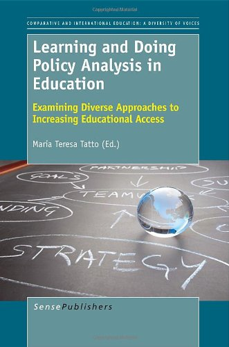 9789460919312: Learning and Doing Policy Analysis in Education: Examining Diverse Approaches to Increasing Educational Access