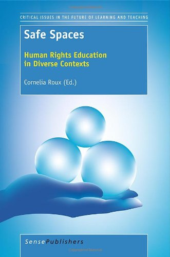 9789460919343: Safe Spaces: Human Rights Education in Diverse Contexts (Critical Issues in the Future of Learning and Teaching)