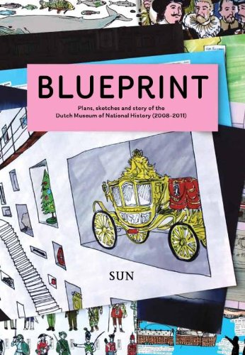 9789461058805: Blueprint: Plans, Sketches and Story of the Dutch Museum of National History (2008-2011)