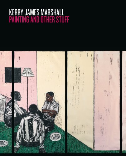Kerry James Marshall: Painting and Other Stuff: Enwezor, Okwui