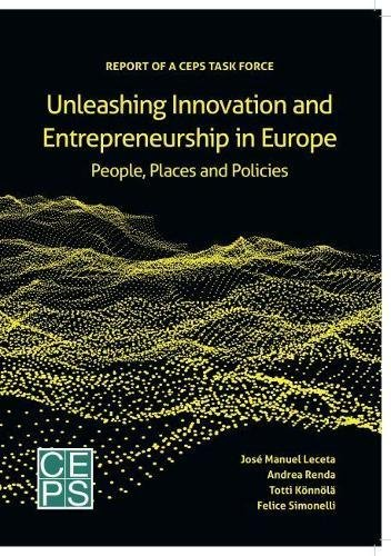 Unleashing Innovation and Entrepreneurship in Europe: People, Places and Policies: Andrea Renda