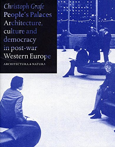 9789461400413: People's palaces architecture, culture and democracy in post-war Western Europe: architectura and natura