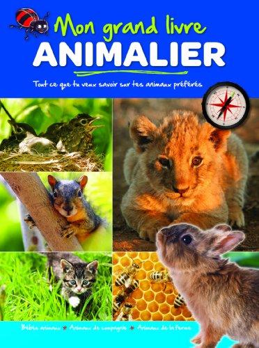 9789461514578: Mon grand livre animalier : Bébés animaux, Animaux de compagnie, Animaux de la ferme