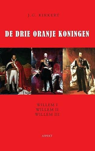 De Drie Oranje Koningen (Dutch Edition): Kikkert, J.G.