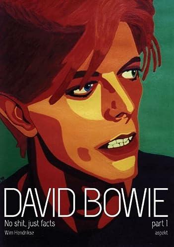 9789461538932: David Bowie - No shit, just facts part 1 (Volume 1)
