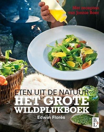 9789461561060: Het grote wildplukboek: eten uit de natuur