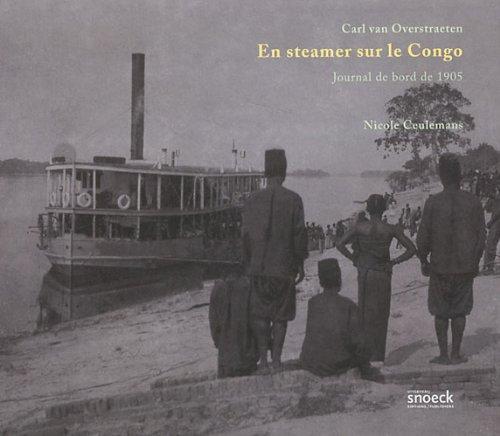 """""""en steamer sur le Congo ; Carl van Overstraten ; journal de bord en 1905"""": Carl van ..."""