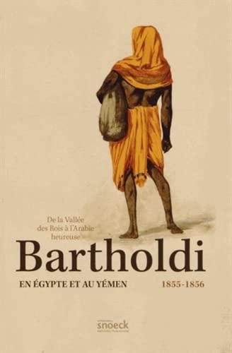 Bartholdi en Egypte et au Yémen (1855-1856) : De la Vallée des Rois à l'...
