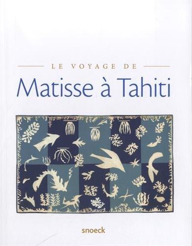 Le voyage de Matisse a Tahiti Exposition Meru Musee de la nacre: Collectif