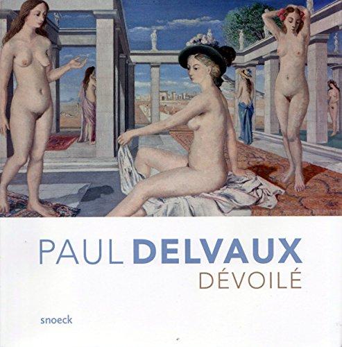 Paul Delvaux devoile Exposition Ixelles Musee des beaux arts: Collectif