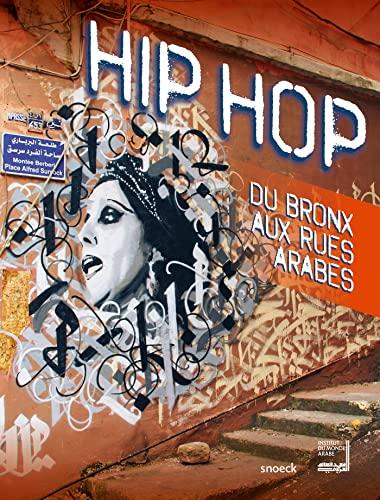 Hip Hop De Bronx aux rues arabes Exposition Institut du monde: Akhenaton
