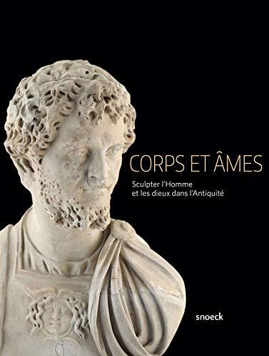 Corps et âmes : Sculpter l'Homme et les dieux dans l'Antiquité