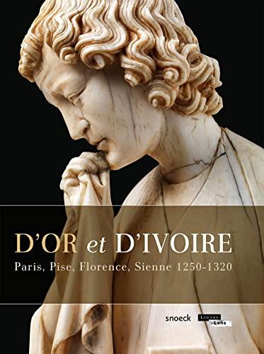 9789461612281: D Or et d Ivoire: Paris, Florence, Sienne 1250-1320