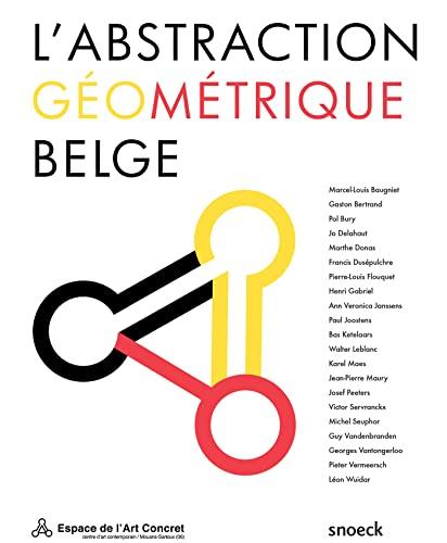 L'abstraction geometrique belge Exposition Espace de l'art con: Collectif