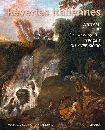 9789461612397: Rêveries italiennes : Watteau et les paysagistes français au XVIIIe siècle
