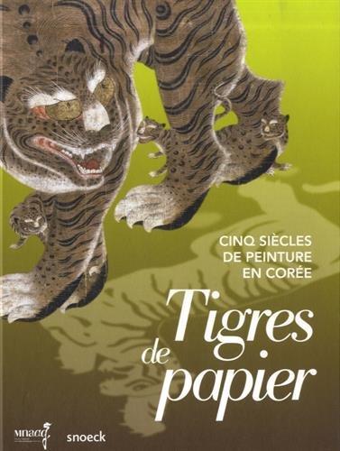 9789461612557: Tigres de papier, cinq siècles de peinture en Corée
