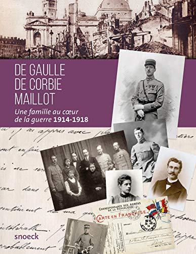 9789461612588: De Gaulle, De Corbie, Maillot : Une famille au coeur de la guerre 1914-1918