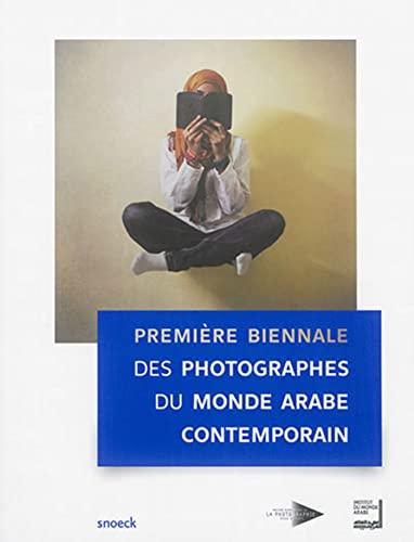 Premiere Biennale des photographes du monde arabe contemporain: Collectif