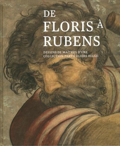 De Floris a Rubens Dessins de maitres d'une collection particu: Hautekeete Stefaane