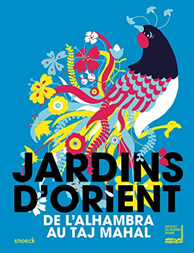 Jardins d'Orient Esposition Institut du monde arabe Paris: Carayon Agnes